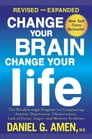 Change Your Brain, Change Your Life (Revised and Expanded) Cover Image