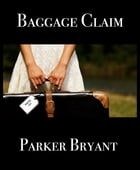 Baggage Claim: Part 1: Atlanta, GA by ParKer Bryant