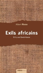 Exils africains: Et il y eut David-Kanza by Albert RUSSO