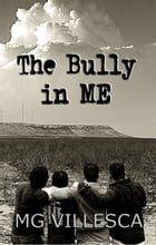 The Bully in ME by MG Villesca
