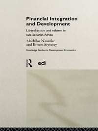 Financial Integration and Development: Liberalization and Reform in Sub-Saharan Africa