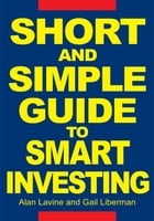 Short and Simple Guide To Smart Investing by Alan Lavine