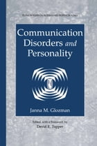 Communication Disorders and Personality by Janna M. Glozman