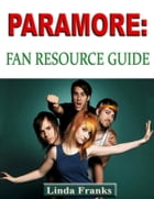 Paramore: Fan Resource Guide by Linda Franks