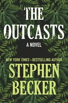 The Outcasts: A Novel by Stephen Becker