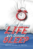 Overall Happy LIFE for Sound SLEEP by Mahendra R Patel