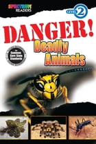 Danger! Deadly Animals by Katharine Kenah