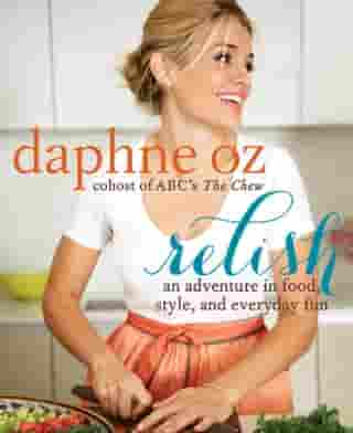 Relish: An Adventure in Food, Style, and Everyday Fun by Daphne Oz