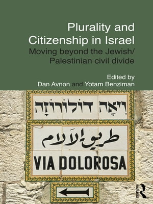 Plurality and Citizenship in Israel Moving Beyond the Jewish/Palestinian Civil Divide