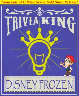 Disney Frozen - Trivia King! Fun Facts and Trivia Tidbits Quiz Game Books