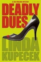 Deadly Dues by Linda Kupecek