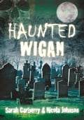 Haunted Wigan 365406bf-cedc-46be-845c-38d1ea1f25ff