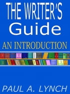 The Writer's Guide by Paul A. Lynch