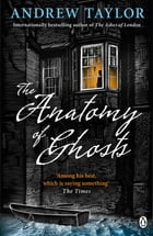 The Anatomy of Ghosts by Andrew Taylor