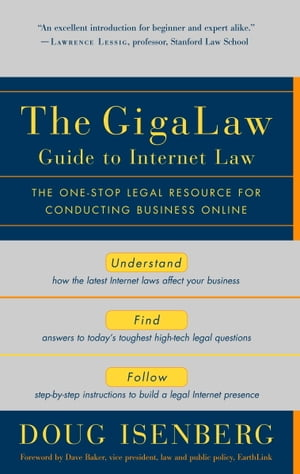 The GigaLaw Guide to Internet Law The One-Stop Legal Resource for Conducting Business Online