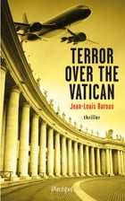 Terror over the Vatican by Jean-Louis Baroux