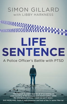 Book Life Sentence: A Police Officer's Battle with PTSD by Simon Gillard