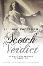 """Scotch Verdict: The Real-Life Story that Inspired """"The Children's Hour"""" by Lillian Faderman"""