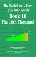 The Graded Wordbook of 52,000 Words Book 10: The 10th Thousand by Gordon (Guoping) Feng