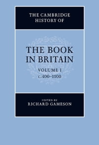The Cambridge History of the Book in Britain: Volume 1, c.400–1100