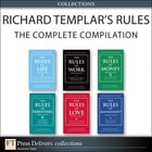 Richard Templar's Rules: The Complete Compilation (Collection) by Richard Templar