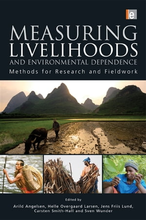 Measuring Livelihoods and Environmental Dependence Methods for Research and Fieldwork