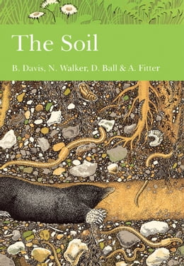 Book The Soil (Collins New Naturalist Library, Book 77) by B. N. K. Davis