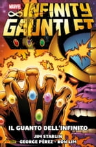 Infinity Gauntlet (1991) (Marvel Collection): Il Guanto Dell'Infinito by Jim Starlin
