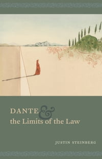 Dante and the Limits of the Law