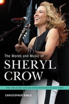 The Words and Music of Sheryl Crow by Christopher Gable