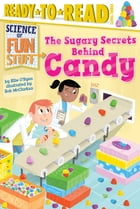 The Sugary Secrets Behind Candy: with audio recording