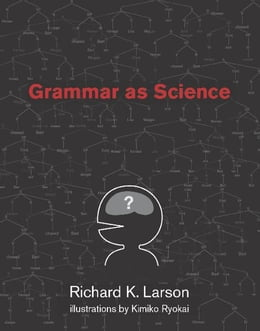 Book Grammar as Science by Richard K. Larson