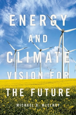 Book Energy and Climate: Vision for the Future by Michael B. McElroy