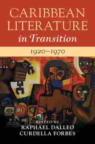 Caribbean Literature in Transition, 1920–1970: Volume 2 by Raphael Dalleo
