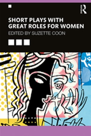 Short Plays with Great Roles for Women by Suzette Coon