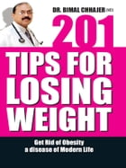 201 Tips for Losing Weight by Dr. Bimal Chhajer