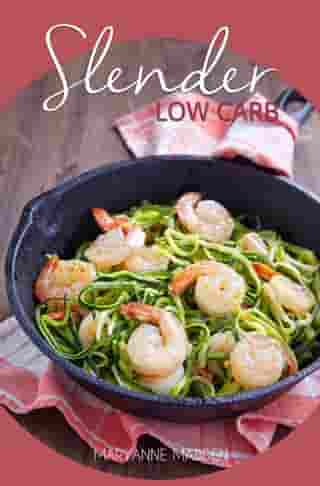 Slender Low Carb Cookbook: Slender Cookbooks by Maryanne Madden