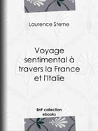 Voyage sentimental à travers la France et l'Italie by Laurence Sterne