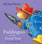 Paddington and the Grand Tour (Read Aloud) by Michael Bond