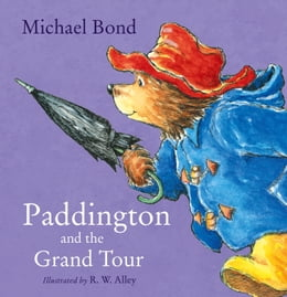 Book Paddington and the Grand Tour (Read Aloud) by Michael Bond