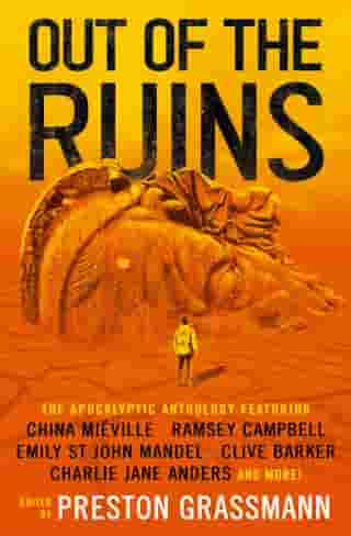 Out of the Ruins: The Apocalyptic Anthology by China Miéville