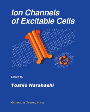 Ion Channels of Excitable Cells by P. Michael Conn