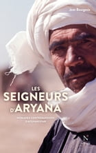 Les seigneurs d'Aryana: Nomades contrebandiers d'Afghanistan by Jean Bourgeois