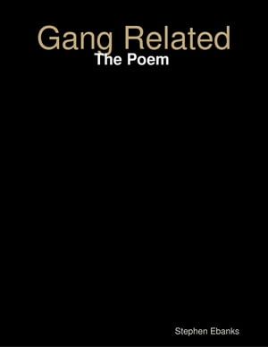 Gang Related: The Poem