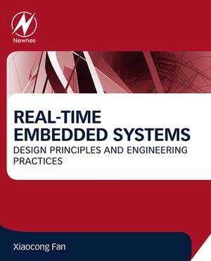 Real-Time Embedded Systems Design Principles and Engineering Practices