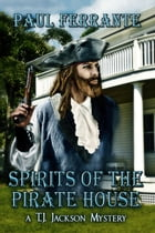 Spirits of the Pirate House by Paul Ferrante