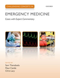 Challenging Concepts in Emergency Medicine: Cases with Expert Commentary