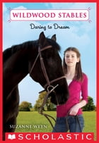 Wildwood Stables #1: Daring to Dream by Suzanne Weyn