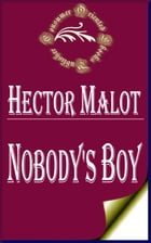 Nobody's Boy: Sans Famille (Illustrated) by Hector Malot