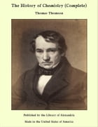 The History of Chemistry (Complete) by Thomas Thomson